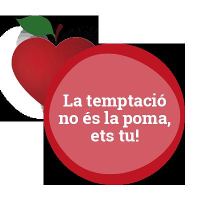 La temptació no és la poma, ets tu!